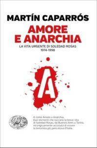 Copertina del libro Amore e anarchia di Martín Caparrós