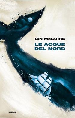 Copertina del libro Le acque del Nord di Ian McGuire