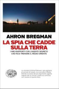 Copertina del libro La spia che cadde sulla terra di Ahron Bregman