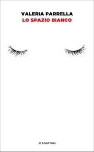 Copertina del libro Lo spazio bianco di Valeria Parrella