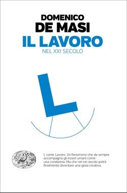 Copertina del libro Il lavoro nel XXI secolo di Domenico De Masi