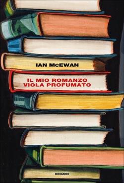 Copertina del libro Il mio romanzo viola profumato di Ian McEwan