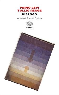 Copertina del libro Dialogo di Tullio Regge, Primo Levi