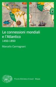 Copertina del libro Le connessioni mondiali e l'Atlantico di Marcello Carmagnani