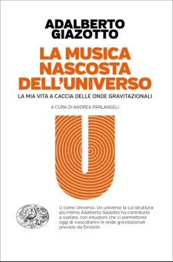 Copertina del libro La musica nascosta dell'universo di Adalberto Giazotto