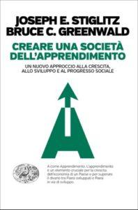 Copertina del libro Creare una società dell'apprendimento di Joseph E. Stiglitz, Bruce C. Greenwald