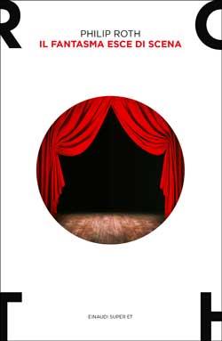 Copertina del libro Il fantasma esce di scena di Philip Roth