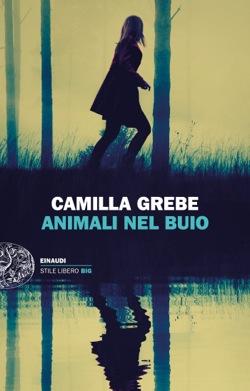 Copertina del libro Animali nel buio di Camilla Grebe