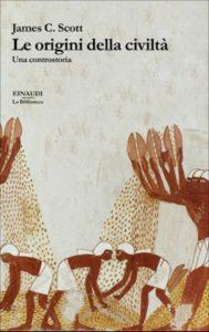 Copertina del libro Le origini della civiltà di James C. Scott