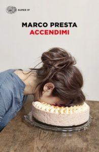 Copertina del libro Accendimi di Marco Presta