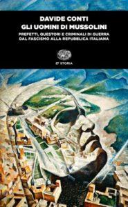 Copertina del libro Gli uomini di Mussolini di Davide Conti