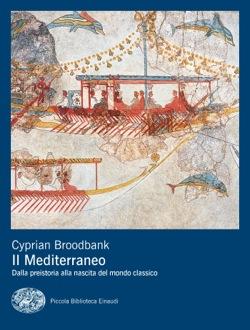 Copertina del libro Il Mediterraneo di Cyprian Broodbank