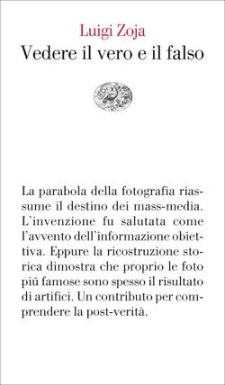 Copertina del libro Vedere il vero e il falso di Luigi Zoja