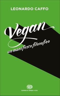Copertina del libro Vegan di Leonardo Caffo