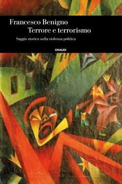 Copertina del libro Terrore e terrorismo di Francesco Benigno