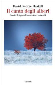 Copertina del libro Il canto degli alberi di David George Haskell