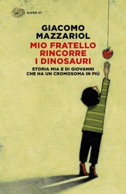 Copertina del libro Mio fratello rincorre i dinosauri di Giacomo Mazzariol