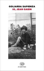 Copertina del libro Io, Jean Gabin di Goliarda Sapienza