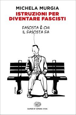 Copertina del libro Istruzioni per diventare fascisti di Michela Murgia