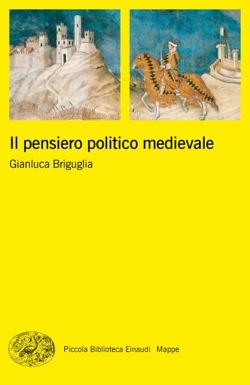 Copertina del libro Il pensiero politico medievale di Gianluca Briguglia