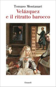 Copertina del libro Velázquez e il ritratto barocco di Tomaso Montanari