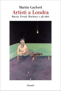 Copertina del libro Artisti a Londra di Martin Gayford