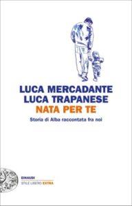 Copertina del libro Nata per te di Luca Mercadante, Luca Trapanese