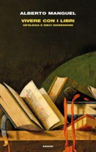 Copertina del libro Vivere con i libri di Alberto Manguel