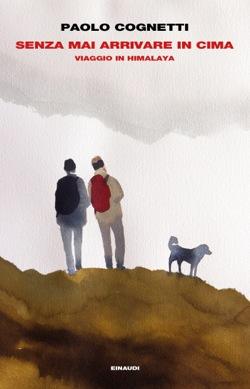 Copertina del libro Senza mai arrivare in cima di Paolo Cognetti