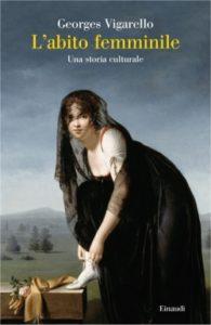Copertina del libro L'abito femminile di Georges Vigarello