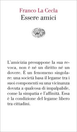 Copertina del libro Essere amici di Franco La Cecla