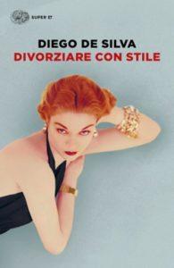 Copertina del libro Divorziare con stile di Diego De Silva