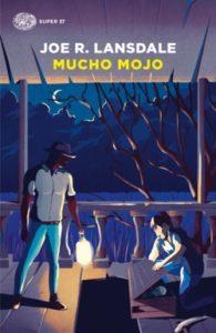 Copertina del libro Mucho Mojo di Joe R. Lansdale