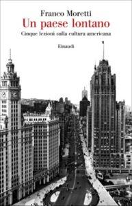 Copertina del libro Un paese lontano di Franco Moretti