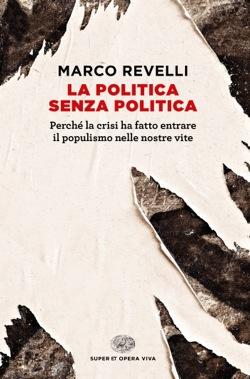Copertina del libro La politica senza politica di Marco Revelli