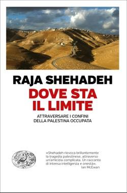 Copertina del libro Dove sta il limite di Raja Shehadeh