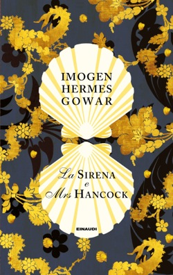 Copertina del libro La sirena e Mrs Hancock di Imogen Hermes Gowar