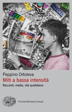 Copertina del libro Miti a bassa intensità di Peppino Ortoleva