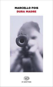 Copertina del libro Dura madre di Marcello Fois