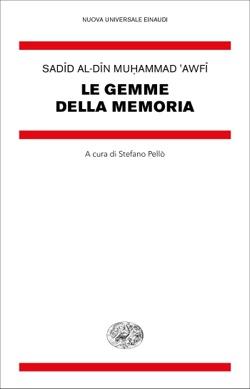 Copertina del libro Le gemme della memoria di Sadid al-Din Muhammad Awfi