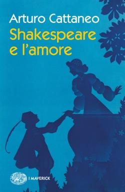 Copertina del libro Shakespeare e l'amore di Arturo Cattaneo