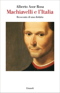 Copertina del libro Machiavelli e l'Italia di Alberto Asor Rosa