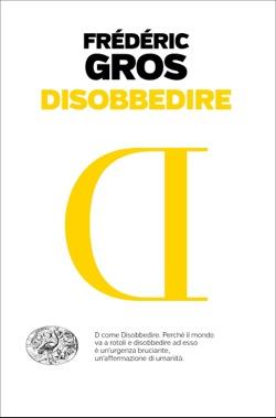 Copertina del libro Disobbedire di Frédéric Gros