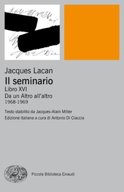 Copertina del libro Il Seminario. Libro XVI di Jacques Lacan
