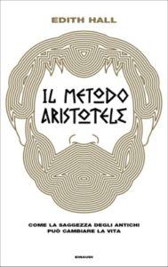 Copertina del libro Il metodo Aristotele di Edith Hall