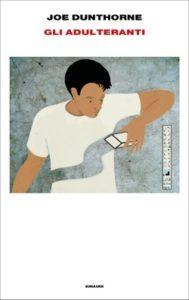 Copertina del libro Gli adulteranti di Joe Dunthorne
