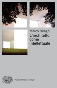 Copertina del libro L'architetto come intellettuale di Marco Biraghi