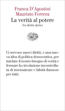 Copertina del libro La verità al potere di Franca D'Agostini, Maurizio Ferrera