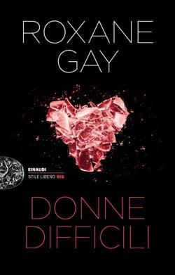 Copertina del libro Donne difficili di Roxane Gay
