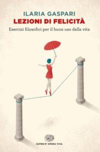 Copertina del libro Lezioni di felicità di Ilaria Gaspari